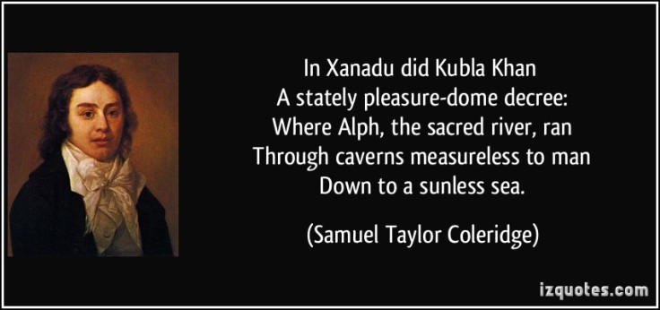 quote-in-xanadu-did-kubla-khan-a-stately-pleasure-dome-decree-where-alph-the-sacred-river-ran-samuel-taylor-coleridge-220658